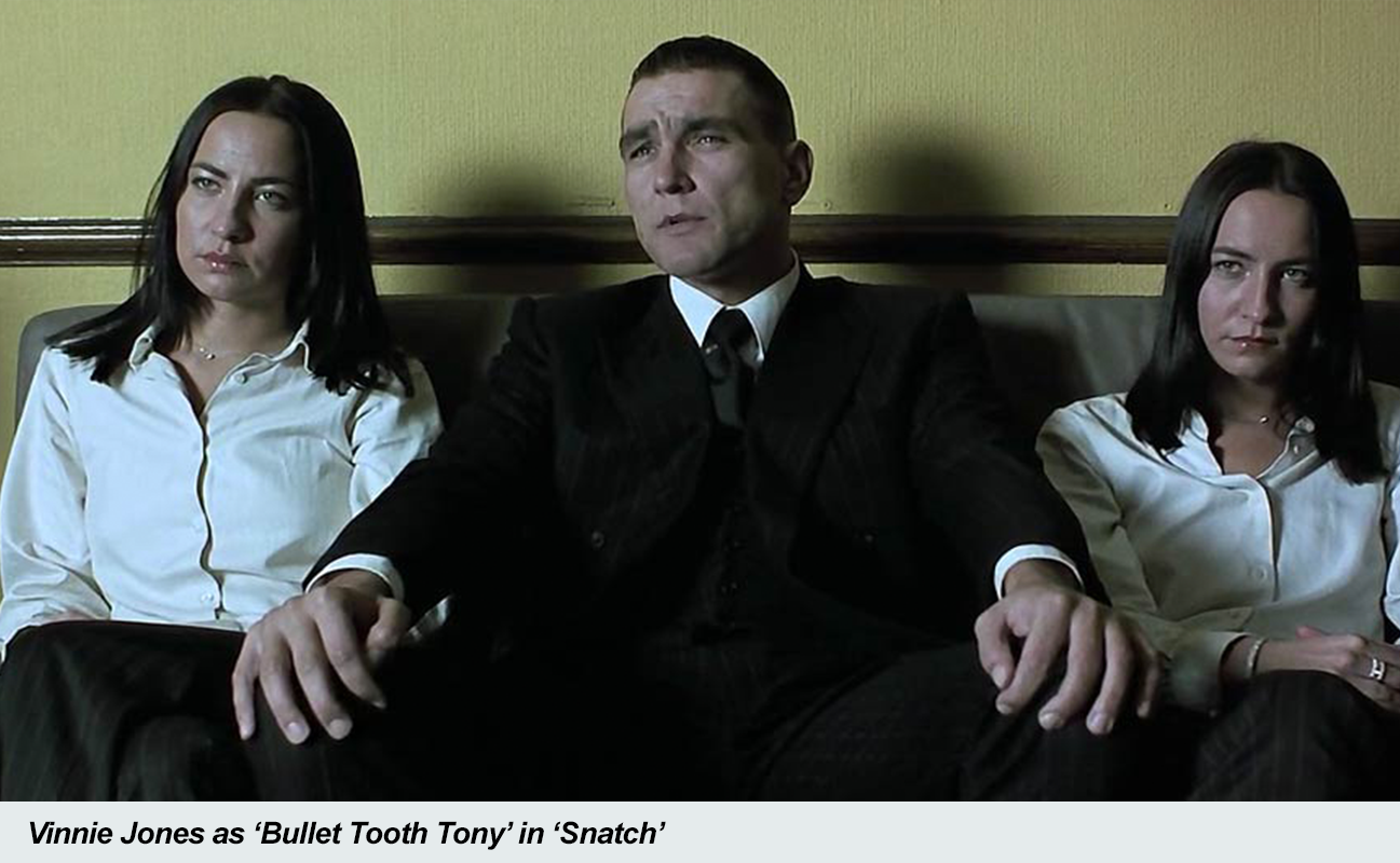 Vinnie Jones as 'Bullet Tooth Tony' in 'Snatch'